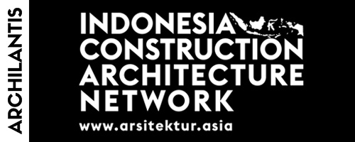 Archilantis ICAN - indonesia construction architecture network - arsitektur asia
